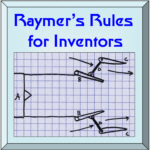 [Raymer's Rules for Inventors]